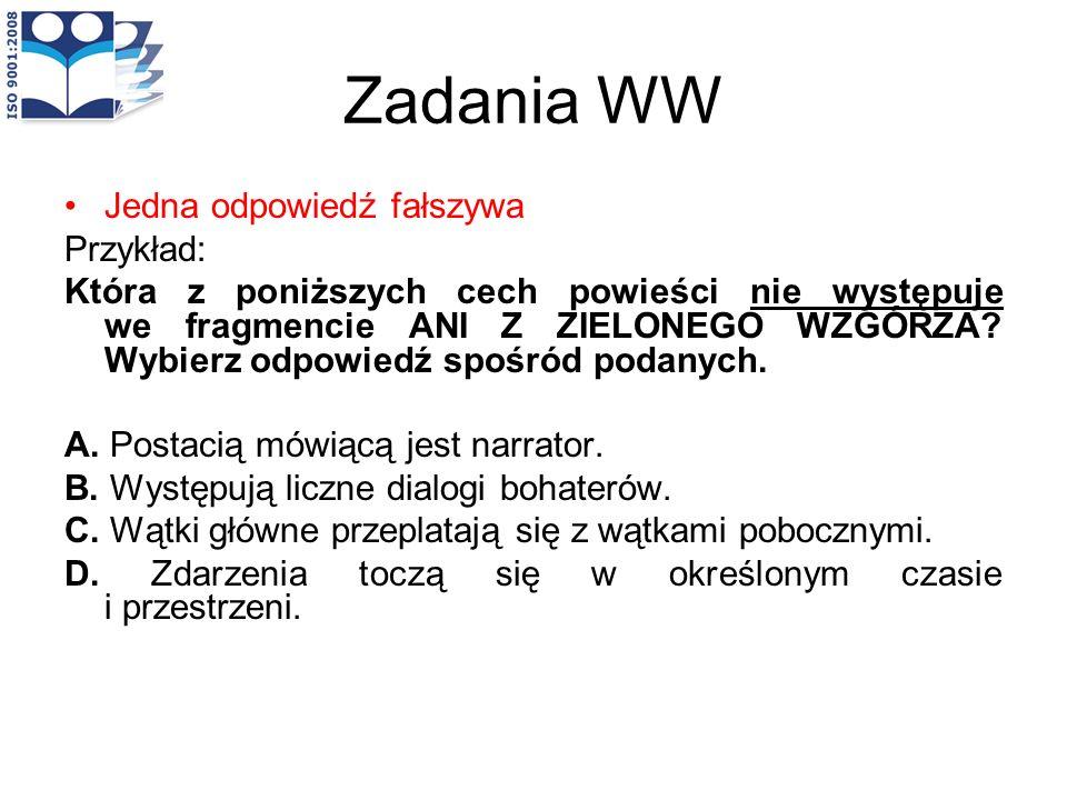 Zadania WW Jedna odpowiedź fałszywa Przykład: