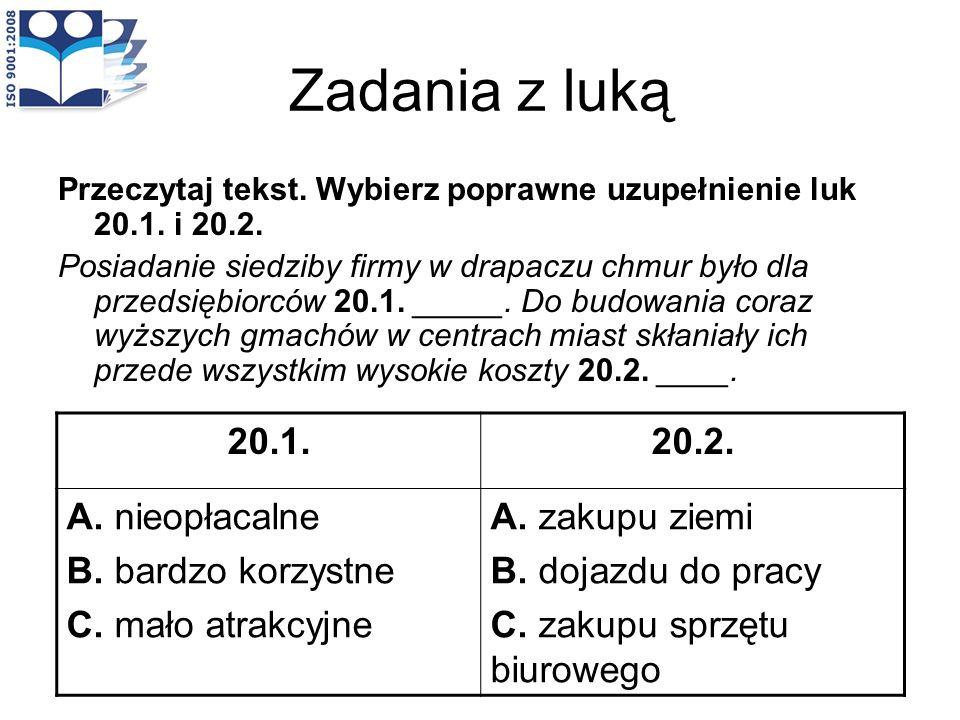 Zadania z luką 20.1. 20.2. A. nieopłacalne B. bardzo korzystne