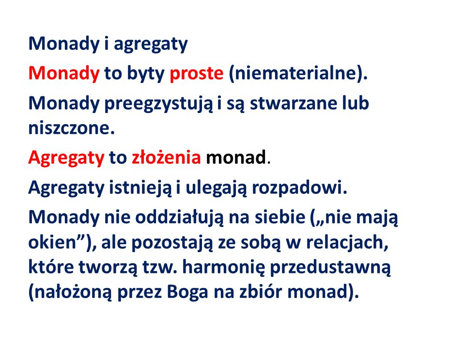 Monady i agregaty Monady to byty proste (niematerialne)