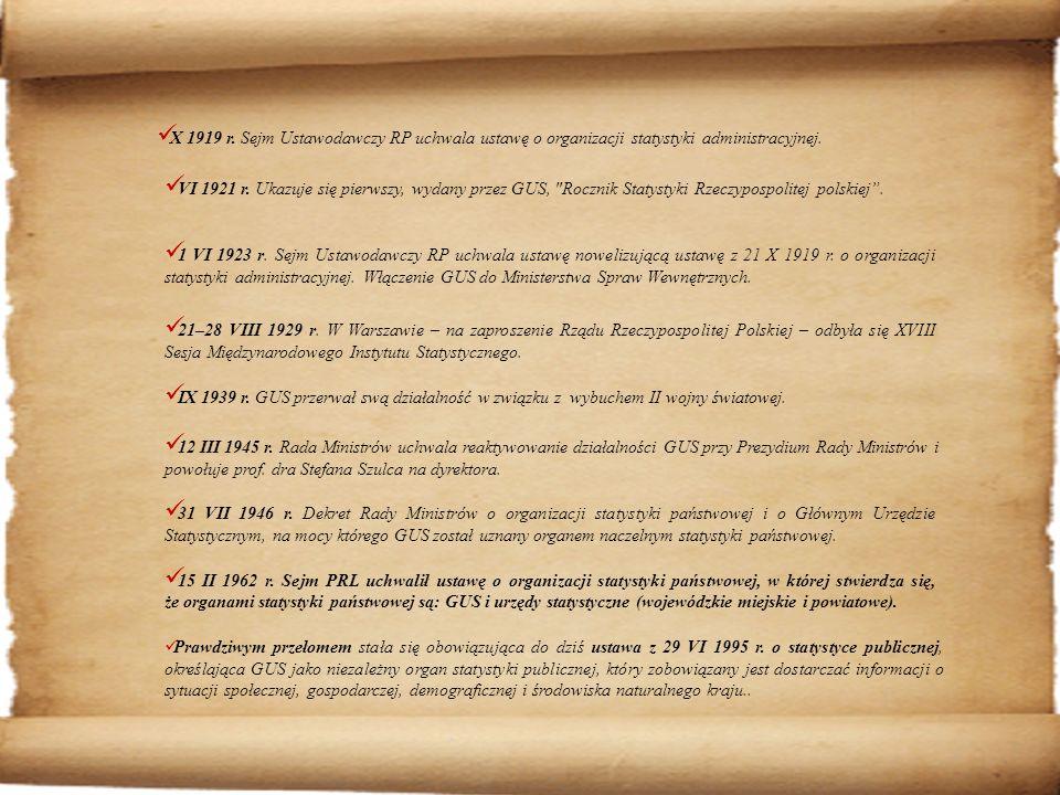X 1919 r. Sejm Ustawodawczy RP uchwala ustawę o organizacji statystyki administracyjnej.