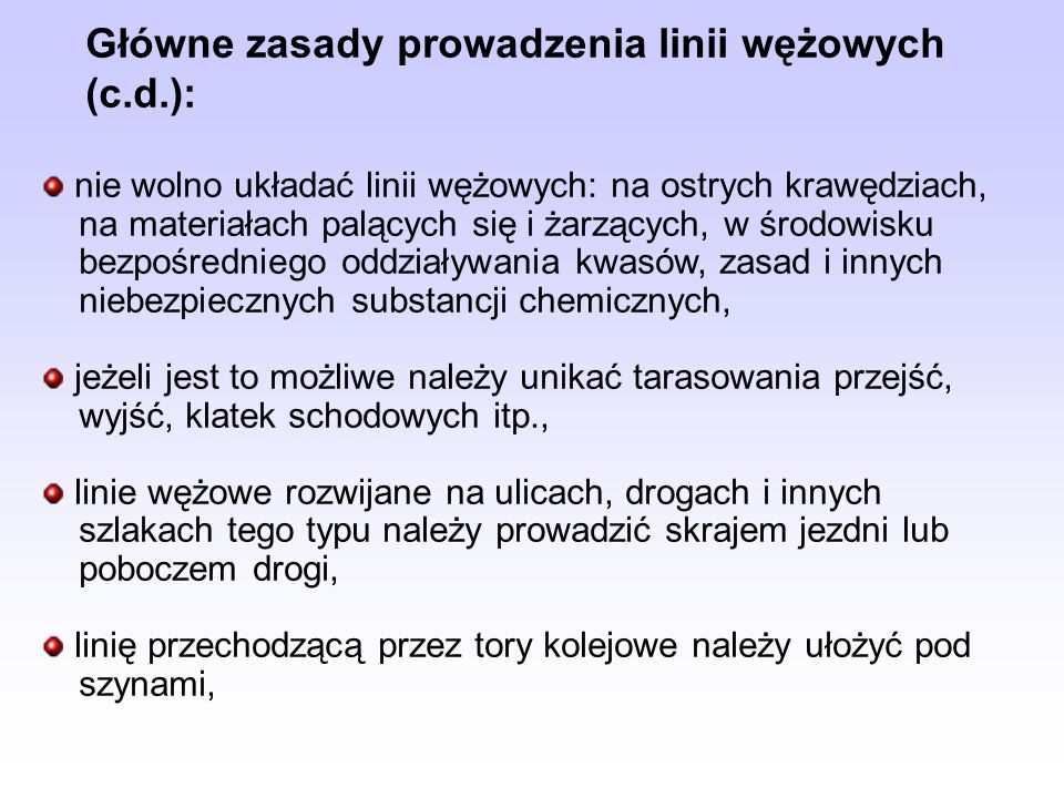 Główne zasady prowadzenia linii wężowych (c.d.):