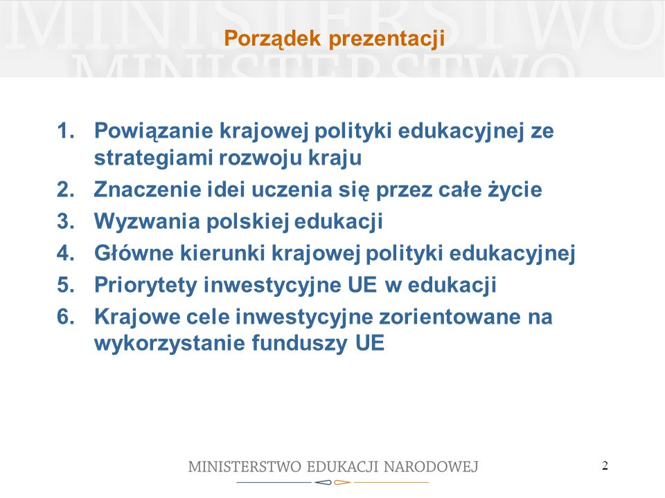 Porządek prezentacji Powiązanie krajowej polityki edukacyjnej ze strategiami rozwoju kraju. Znaczenie idei uczenia się przez całe życie.