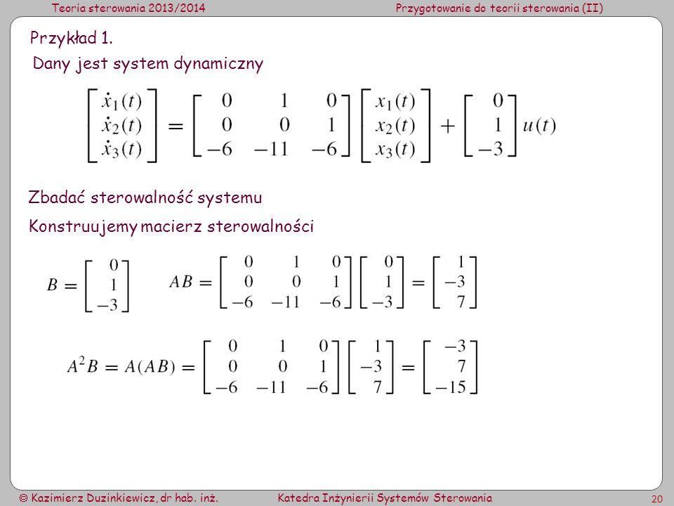 Przykład 1. Dany jest system dynamiczny. Zbadać sterowalność systemu.