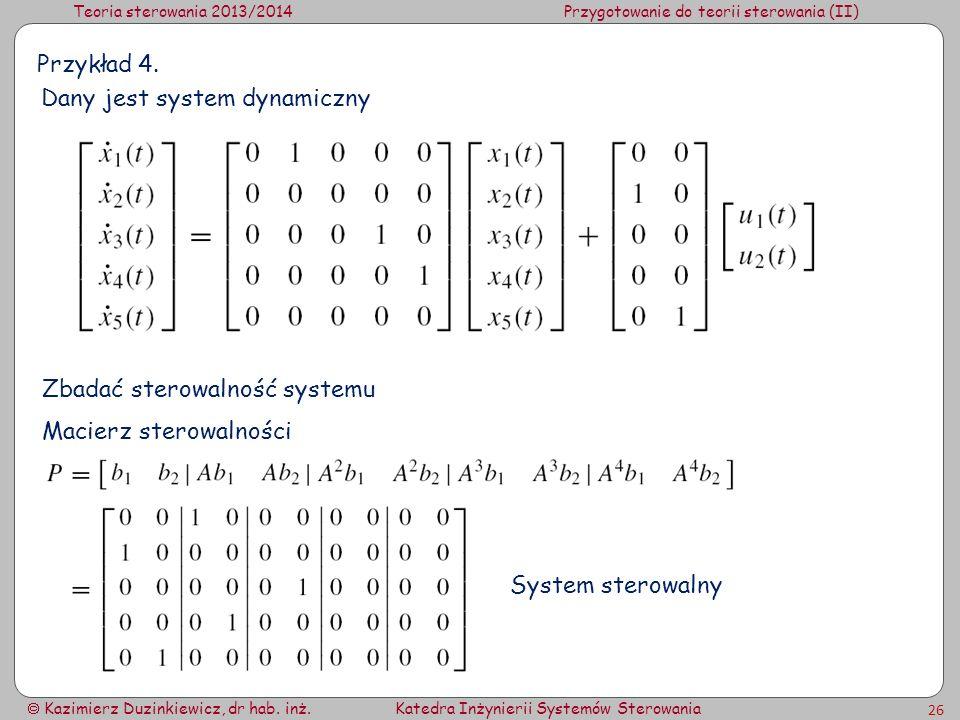 Przykład 4. Dany jest system dynamiczny. Zbadać sterowalność systemu.