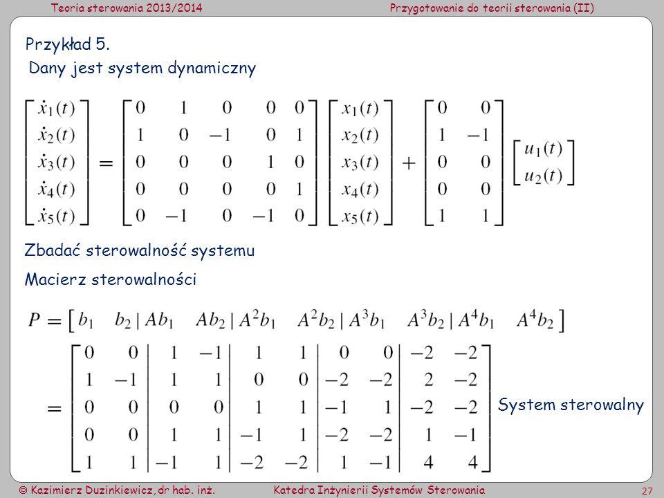 Przykład 5. Dany jest system dynamiczny. Zbadać sterowalność systemu.
