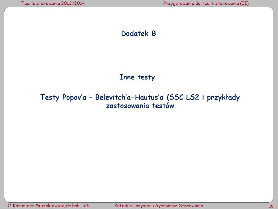 Dodatek B Inne testy Testy Popov'a – Belevitch'a-Hautus'a (SSC LS2 i przykłady zastosowania testów