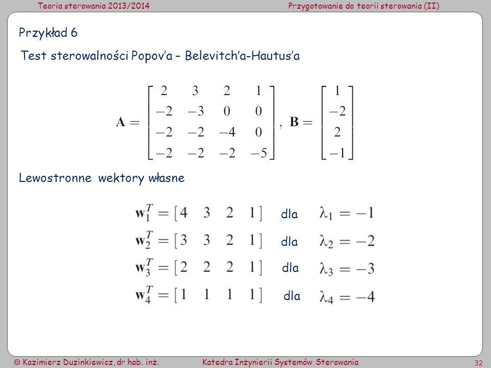 Przykład 6 Test sterowalności Popov'a – Belevitch'a-Hautus'a Lewostronne wektory własne dla