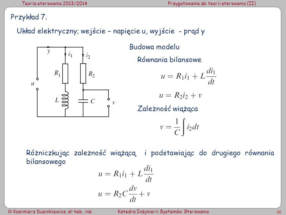 Przykład 7. Układ elektryczny; wejście – napięcie u, wyjście - prąd y. Budowa modelu. Równania bilansowe.