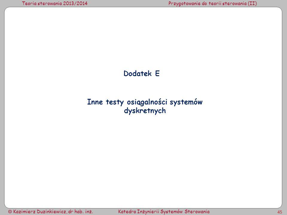 Inne testy osiągalności systemów dyskretnych