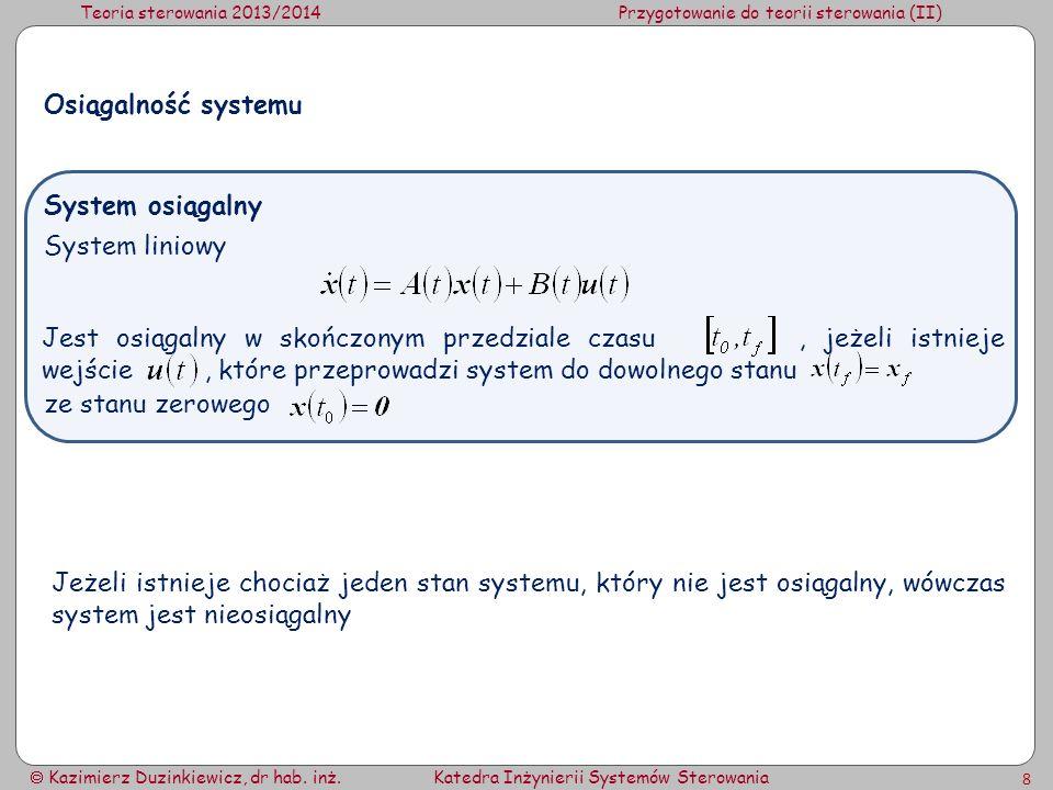 Osiągalność systemu System osiągalny. System liniowy.