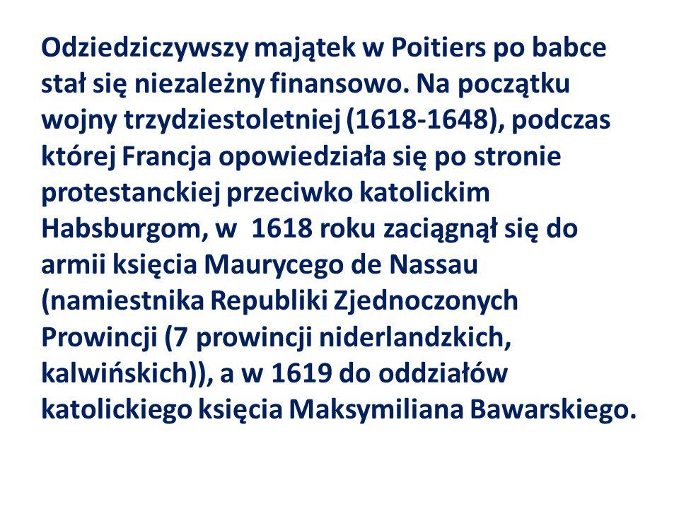 Odziedziczywszy majątek w Poitiers po babce stał się niezależny finansowo.