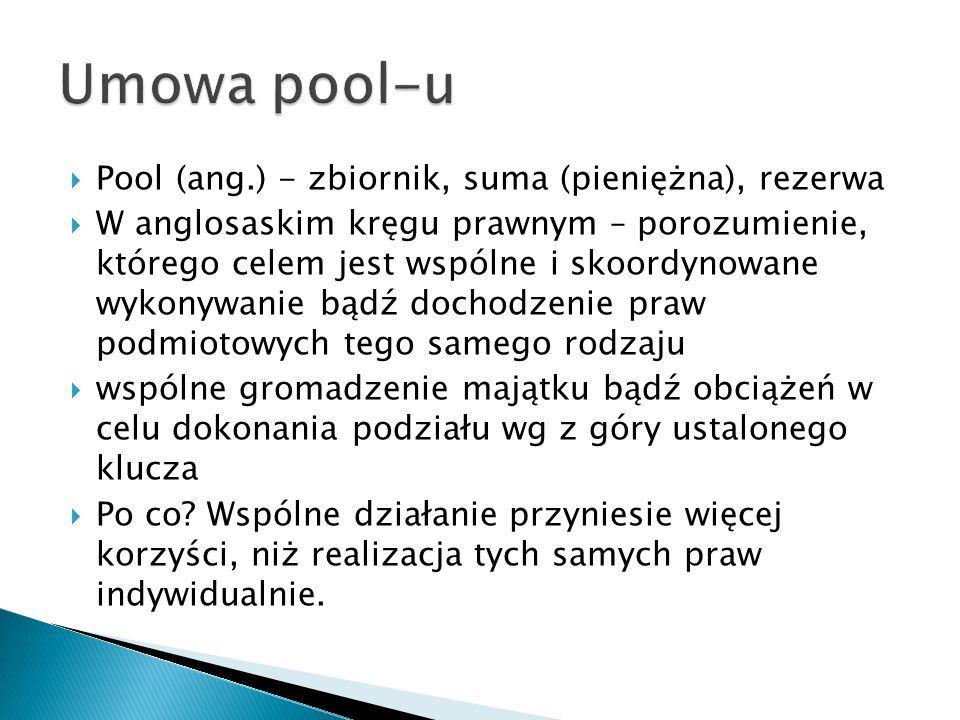 Umowa pool-u Pool (ang.) - zbiornik, suma (pieniężna), rezerwa