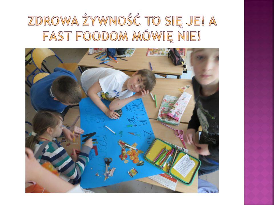 Zdrowa żywność to się je! A fast foodom mówię nie!
