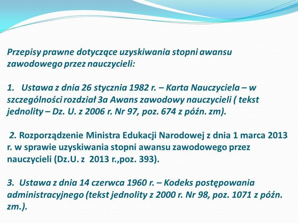 Przepisy prawne dotyczące uzyskiwania stopni awansu zawodowego przez nauczycieli: 1. Ustawa z dnia 26 stycznia 1982 r.