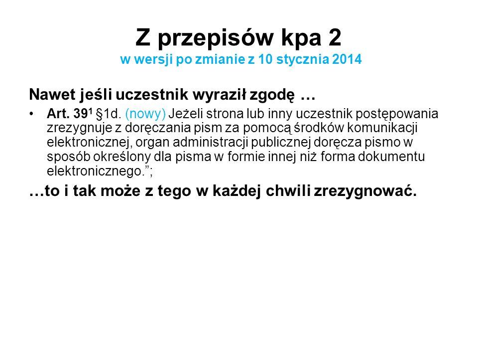 Z przepisów kpa 2 w wersji po zmianie z 10 stycznia 2014