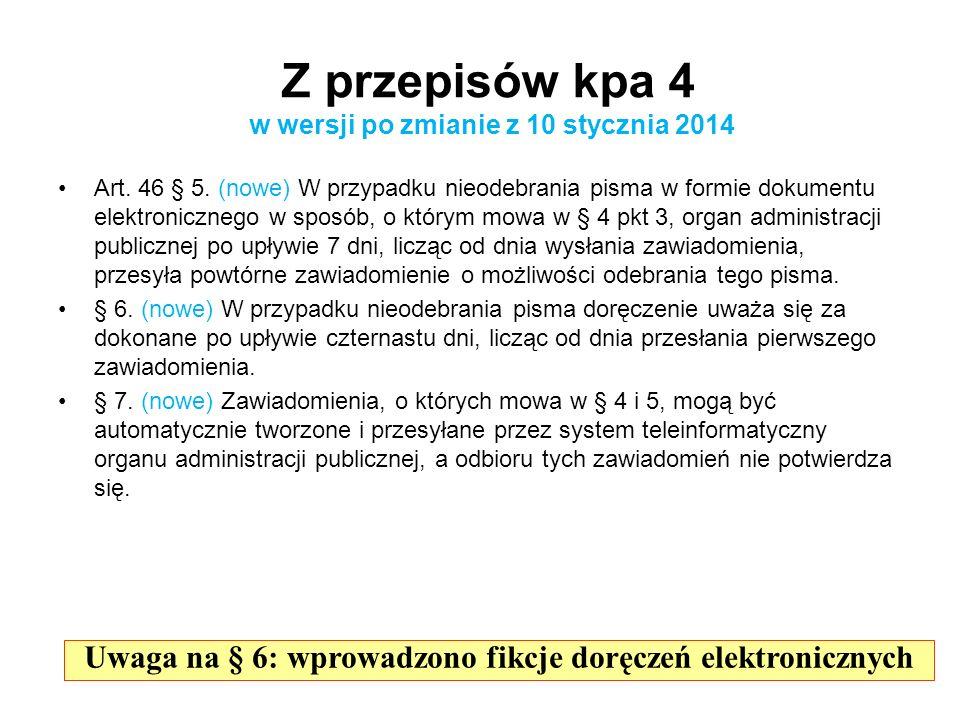 Z przepisów kpa 4 w wersji po zmianie z 10 stycznia 2014