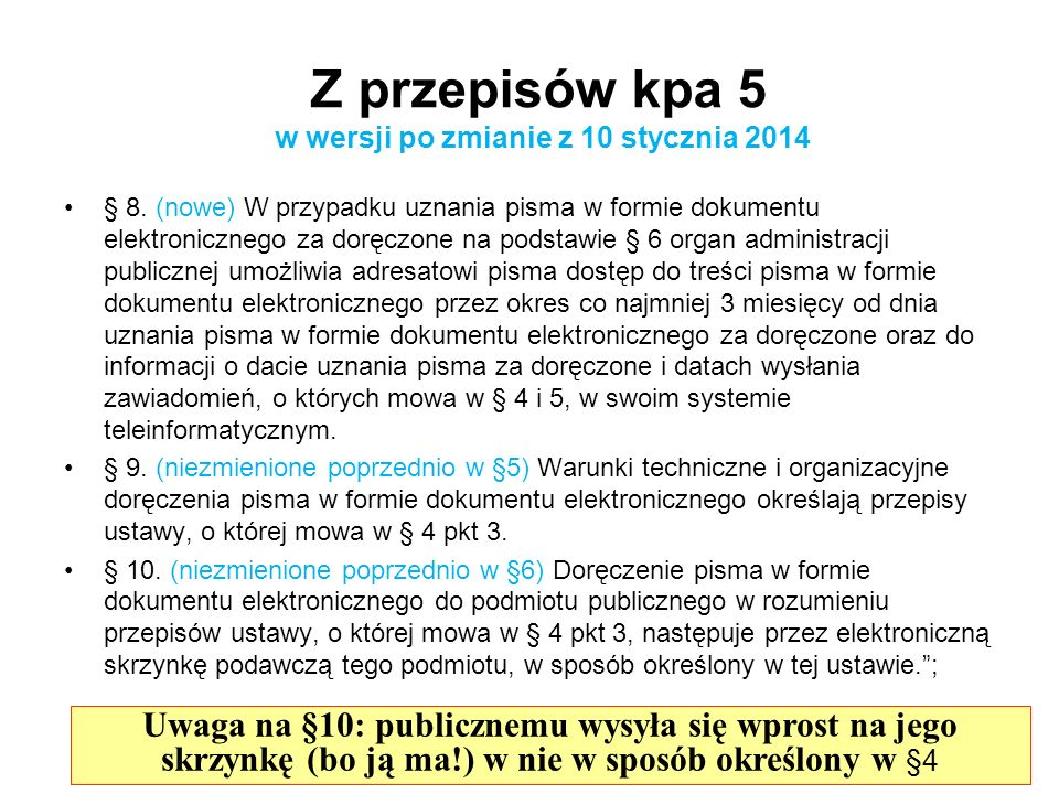 Z przepisów kpa 5 w wersji po zmianie z 10 stycznia 2014