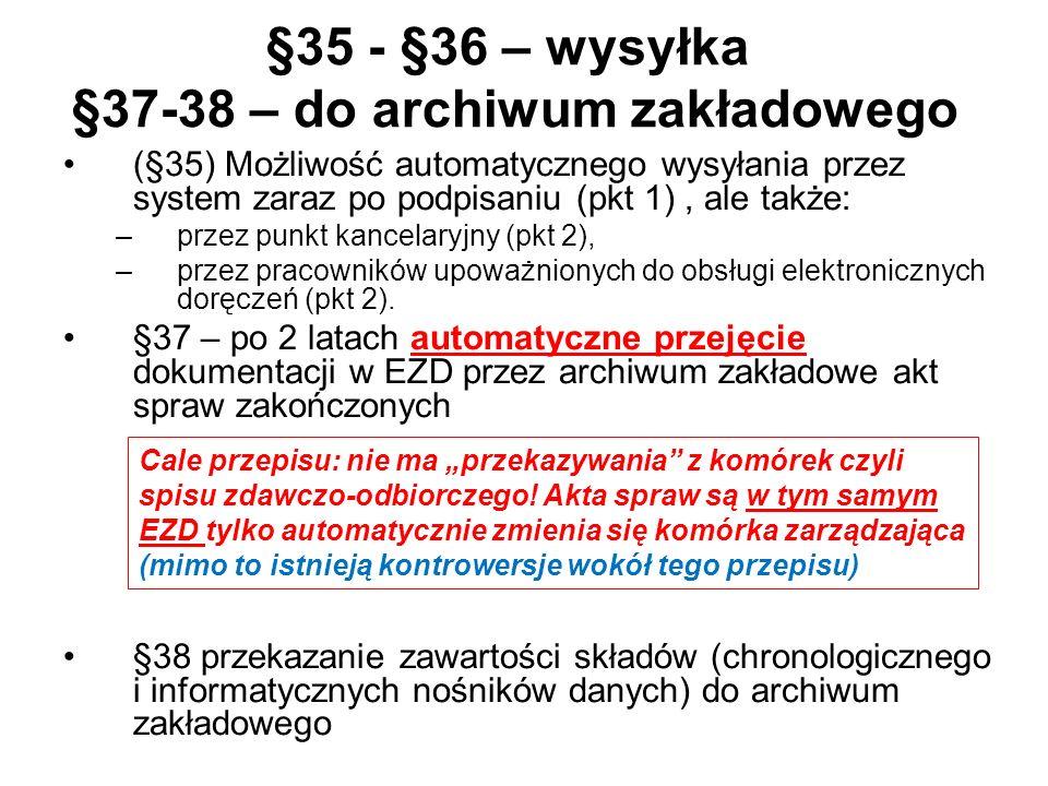 §35 - §36 – wysyłka §37-38 – do archiwum zakładowego