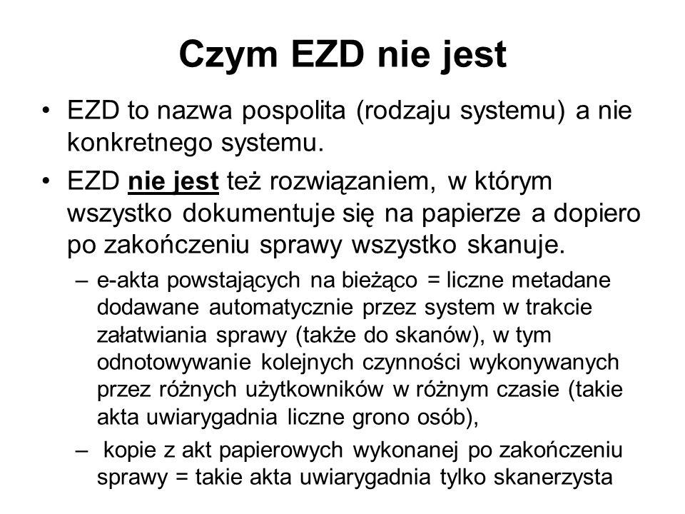 Czym EZD nie jest EZD to nazwa pospolita (rodzaju systemu) a nie konkretnego systemu.