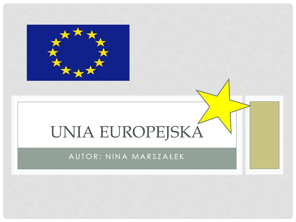 Unia Europejska Autor: Nina marszałek