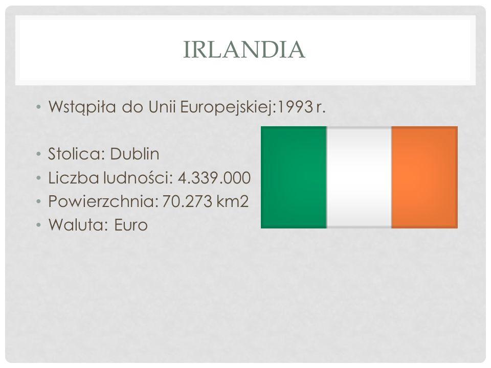 Irlandia Wstąpiła do Unii Europejskiej:1993 r. Stolica: Dublin