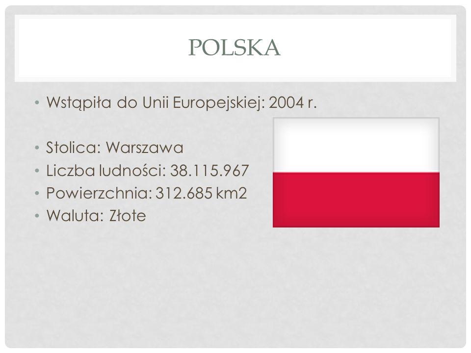 Polska Wstąpiła do Unii Europejskiej: 2004 r. Stolica: Warszawa