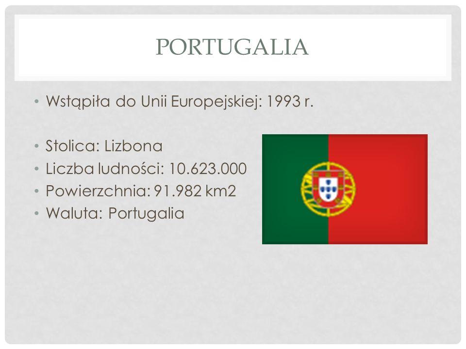 Portugalia Wstąpiła do Unii Europejskiej: 1993 r. Stolica: Lizbona