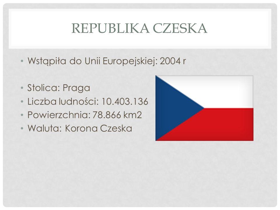 Republika Czeska Wstąpiła do Unii Europejskiej: 2004 r Stolica: Praga