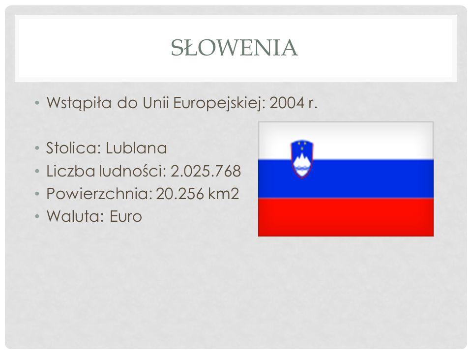 Słowenia Wstąpiła do Unii Europejskiej: 2004 r. Stolica: Lublana