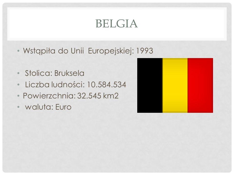 Belgia Wstąpiła do Unii Europejskiej: 1993 Stolica: Bruksela
