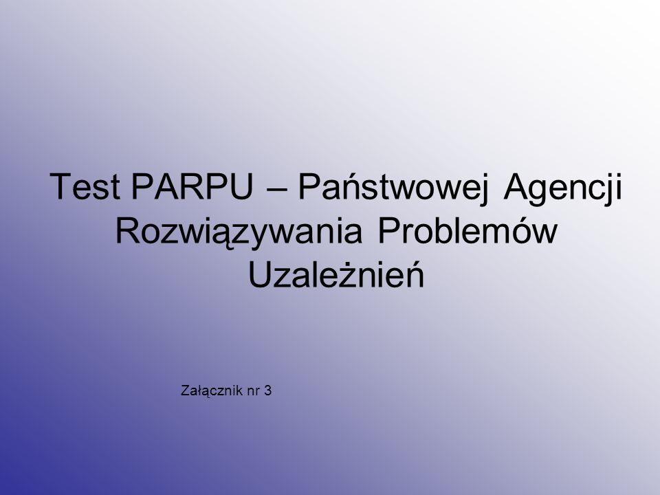 Test PARPU – Państwowej Agencji Rozwiązywania Problemów Uzależnień