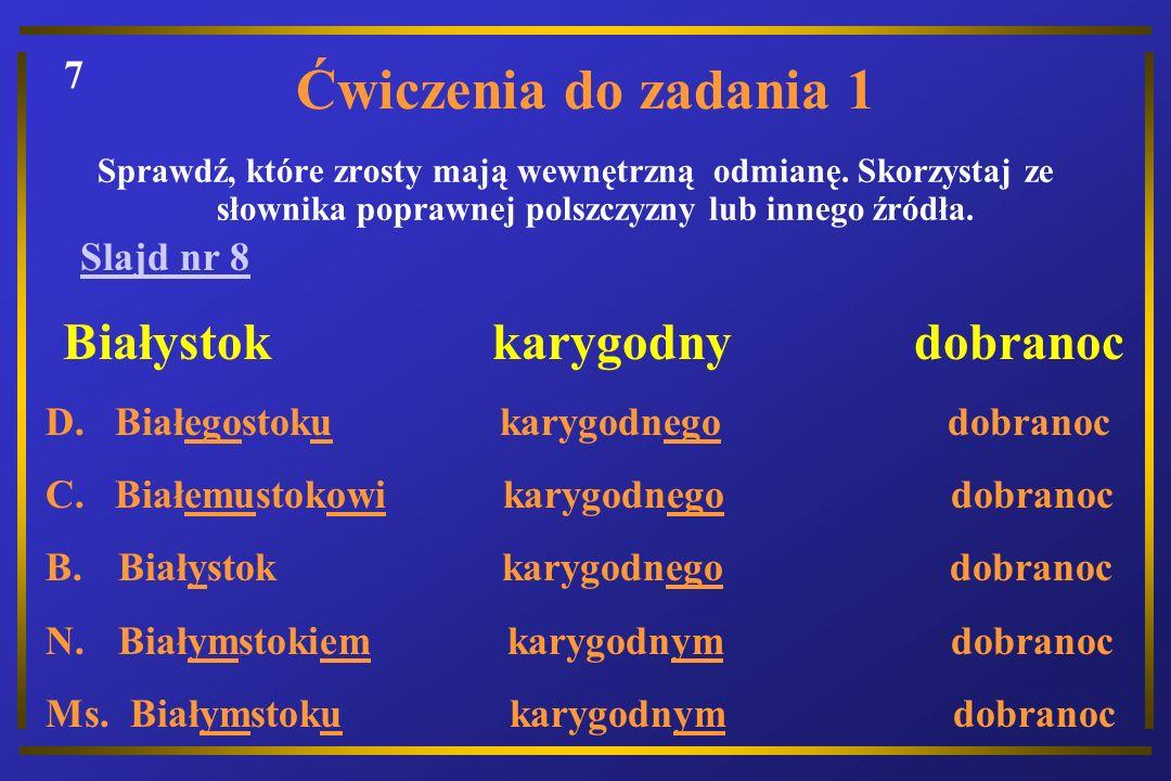 Ćwiczenia do zadania 1 Białystok karygodny dobranoc 7 Slajd nr 8