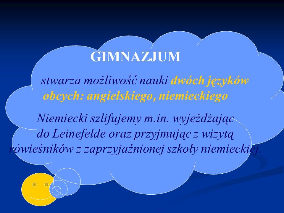 GIMNAZJUM stwarza możliwość nauki dwóch języków obcych: angielskiego, niemieckiego.