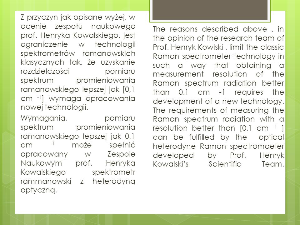 Z przyczyn jak opisane wyżej, w ocenie zespołu naukowego prof