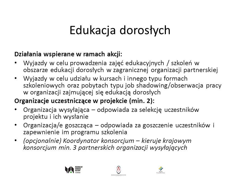 Edukacja dorosłych Działania wspierane w ramach akcji: