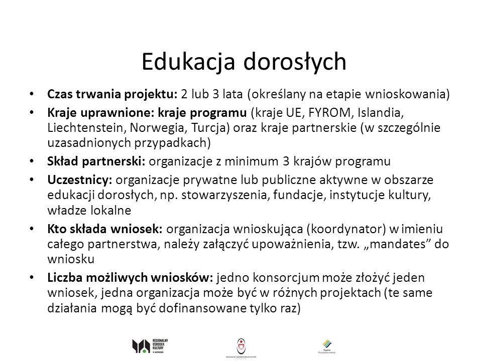 Edukacja dorosłych Czas trwania projektu: 2 lub 3 lata (określany na etapie wnioskowania)
