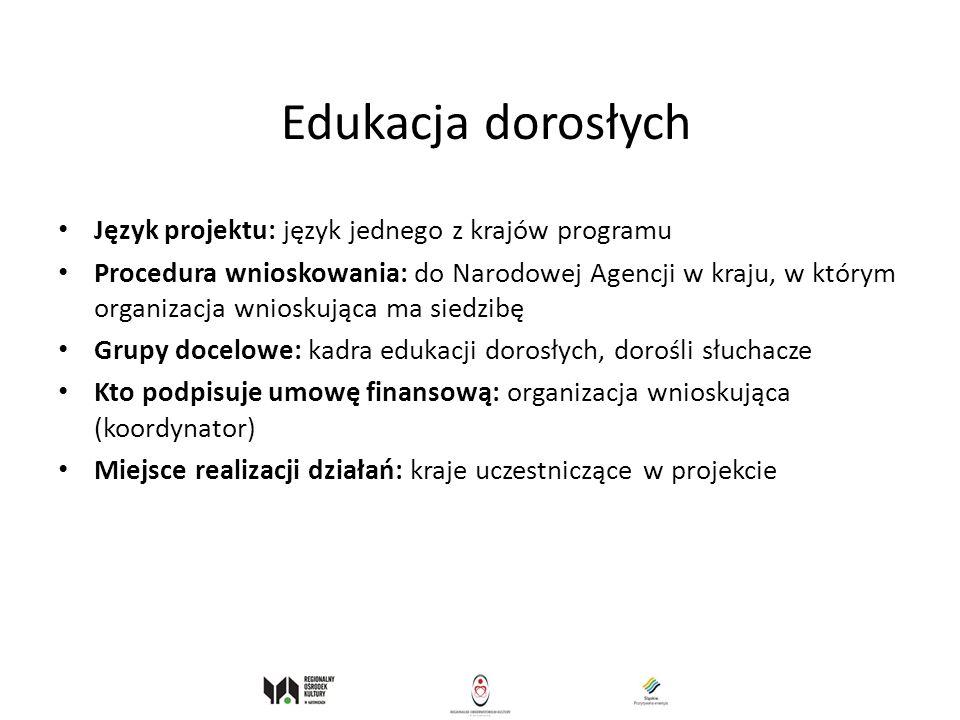 Edukacja dorosłych Język projektu: język jednego z krajów programu