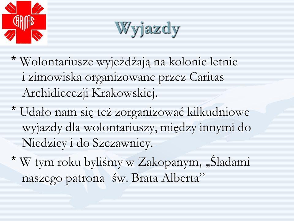 Wyjazdy * Wolontariusze wyjeżdżają na kolonie letnie i zimowiska organizowane przez Caritas Archidiecezji Krakowskiej.