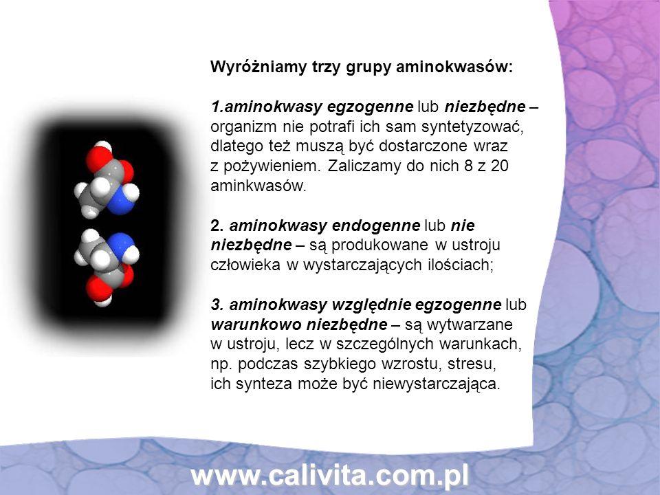 www.calivita.com.pl Wyróżniamy trzy grupy aminokwasów: