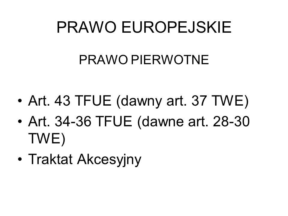 PRAWO EUROPEJSKIE Art. 43 TFUE (dawny art. 37 TWE)