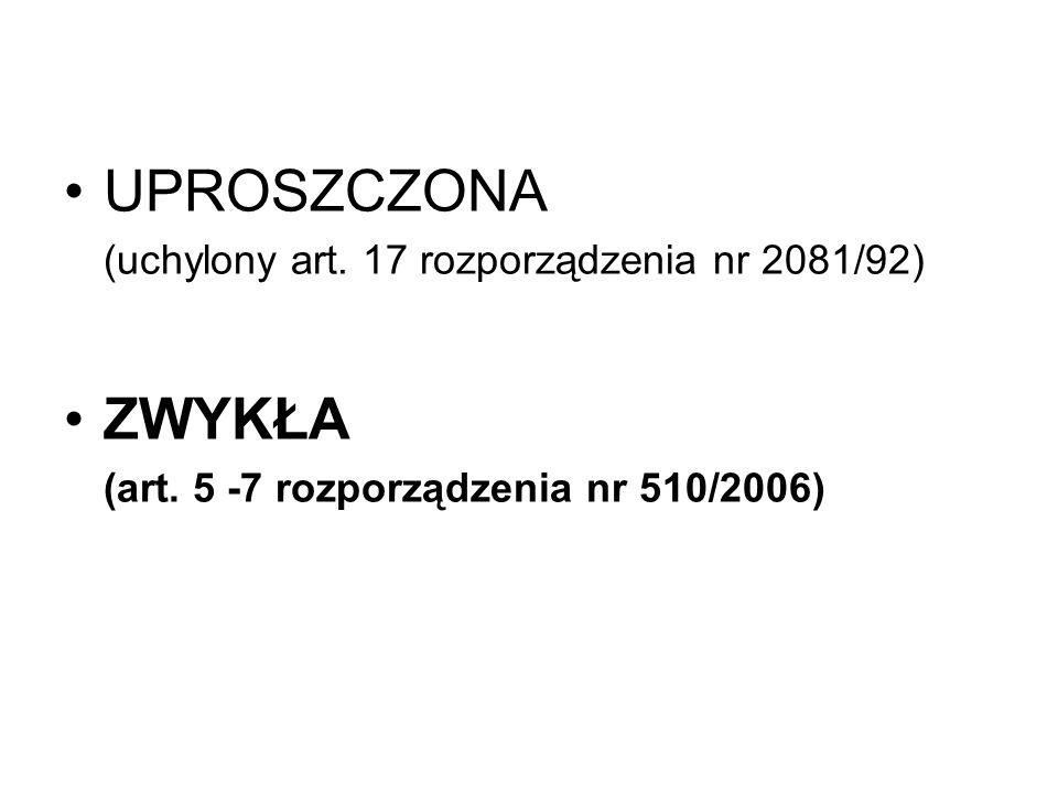 UPROSZCZONA ZWYKŁA (uchylony art. 17 rozporządzenia nr 2081/92)