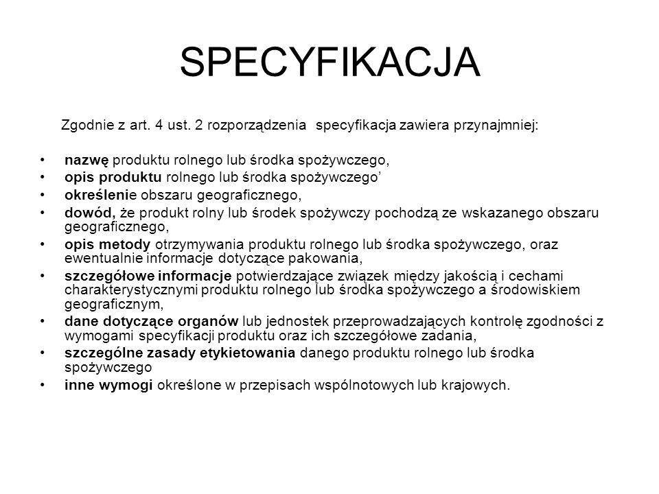 SPECYFIKACJA nazwę produktu rolnego lub środka spożywczego,