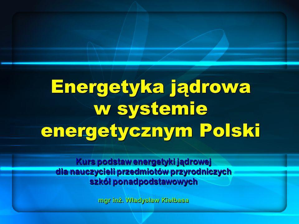 Energetyka jądrowa w systemie energetycznym Polski