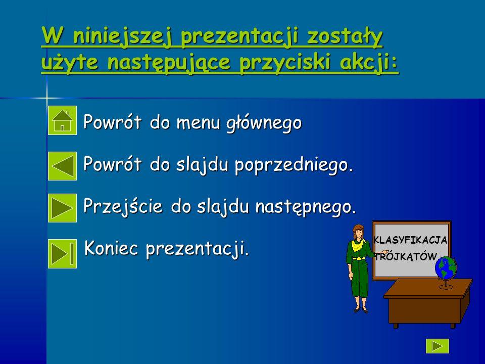 W niniejszej prezentacji zostały użyte następujące przyciski akcji: