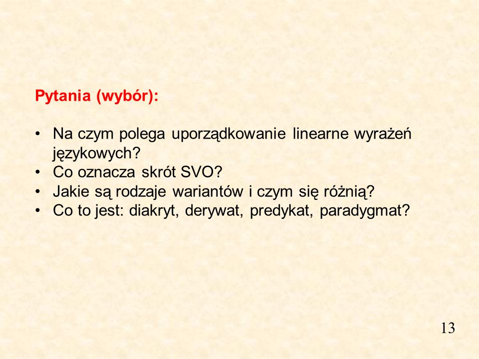 Pytania (wybór): Na czym polega uporządkowanie linearne wyrażeń językowych Co oznacza skrót SVO Jakie są rodzaje wariantów i czym się różnią