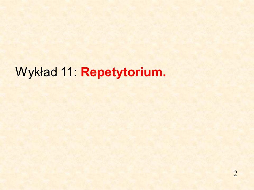 Wykład 11: Repetytorium. 2