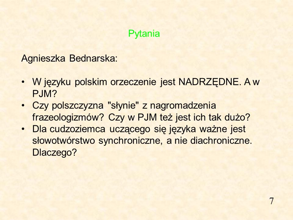Pytania Agnieszka Bednarska: W języku polskim orzeczenie jest NADRZĘDNE. A w PJM