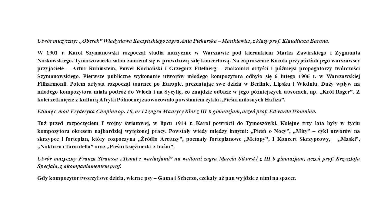 """Utwór muzyczny: """"Oberek Władysława Kaczyńskiego zagra Ania Piekarska – Mankiewicz, z klasy prof. Klaudiusza Barana."""