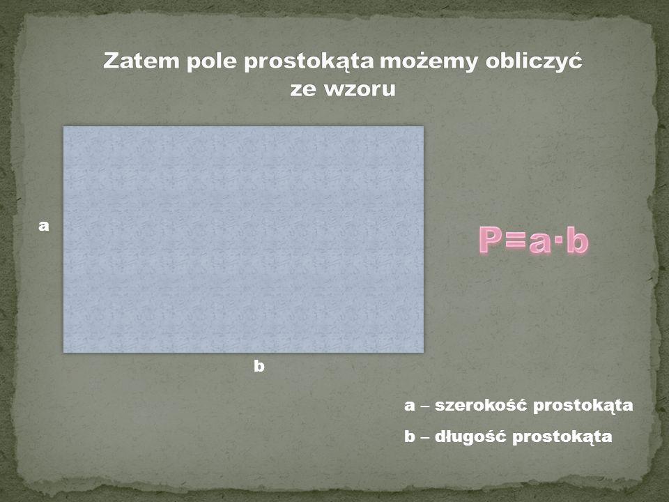 Zatem pole prostokąta możemy obliczyć ze wzoru