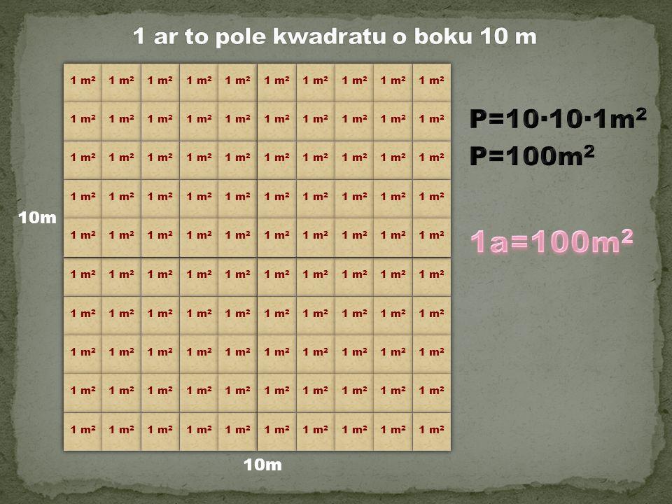 1 ar to pole kwadratu o boku 10 m